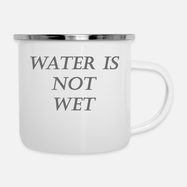 Wet water is NOT wet - Camper Mug
