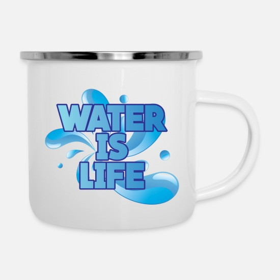 Water Mugs & Drinkware - WATER IS LIFE - Enamel Mug white