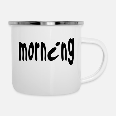 Morning morning - Enamel Mug