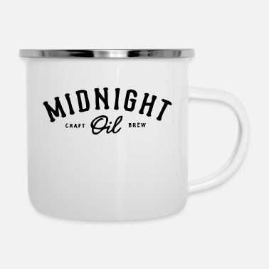 Oil midnight oil - Enamel Mug