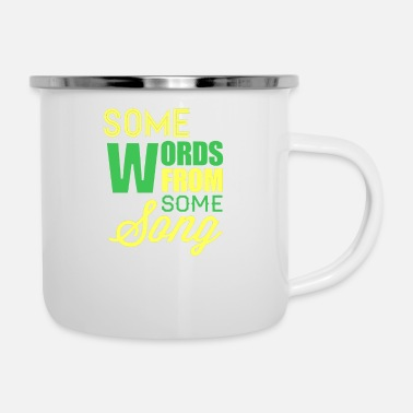 Some Some words from some song - Enamel Mug