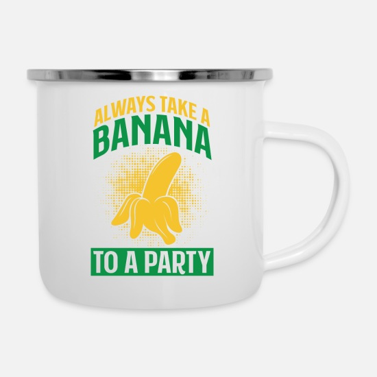 Banana Mugs & Drinkware - Always take a banana to a party - Enamel Mug white