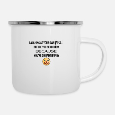 Post Laughing at your own posts - Camper Mug