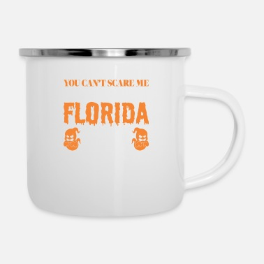 Florida You Cant Scare Me Crazy Florida Girl Halloween - Enamel Mug
