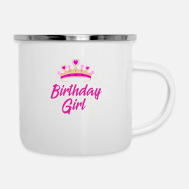 Birthday Birthday Girl Gift Idea Birthday Party - Enamel Mug