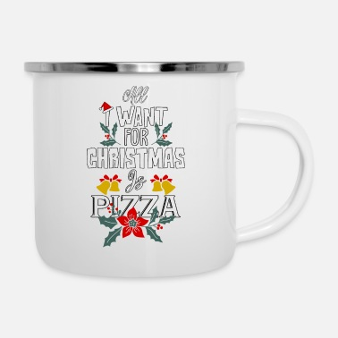 Quotes Couples All I Want For Christmas Is Pizza - Enamel Mug
