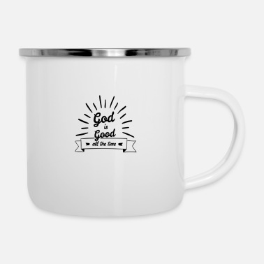 God God is good all the time - Enamel Mug