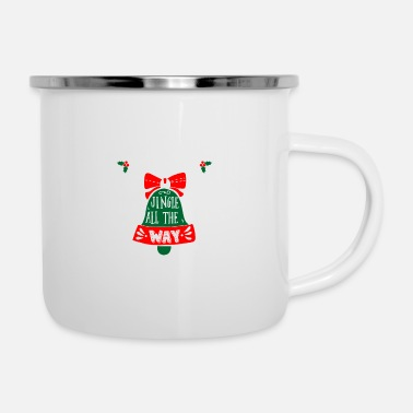 Jingle Oh Jingle Bells Jingle Bells Jingle All Way - Enamel Mug