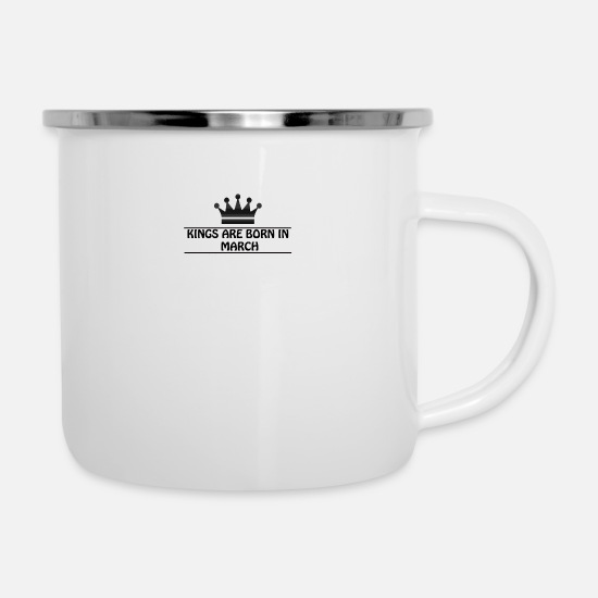 Love Mugs & Drinkware - Kings are born in march - Enamel Mug white