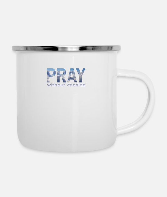 Dicipleship Mugs & Cups - Pray without ceasing - Enamel Mug white
