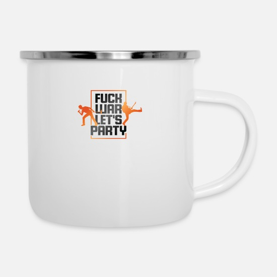 Rocker Mugs & Drinkware - Fuck War. Let Us Party! - Enamel Mug white