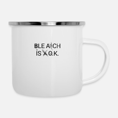 Bleached BLEACH IS OK - Enamel Mug