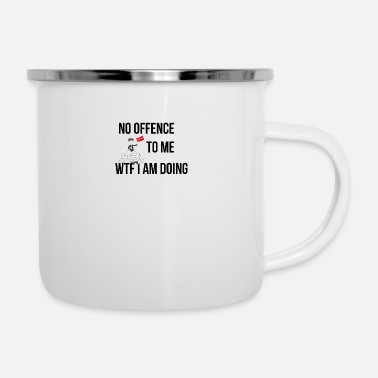 Offence WTF I am doing - Enamel Mug