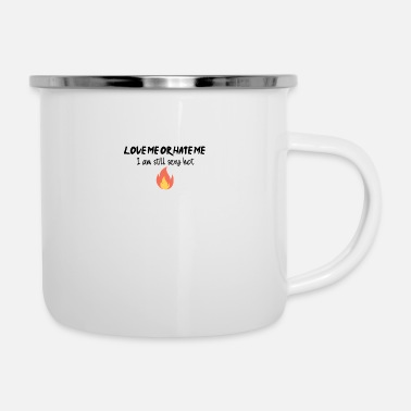 Love Me Love me or hate me - Camper Mug