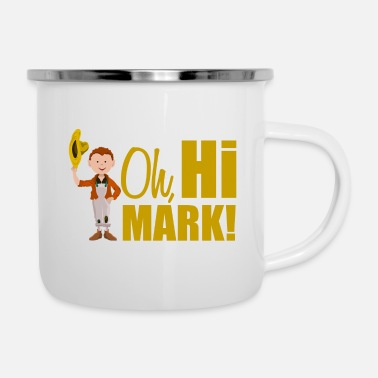 Mark Something Oh hi mark - Camper Mug