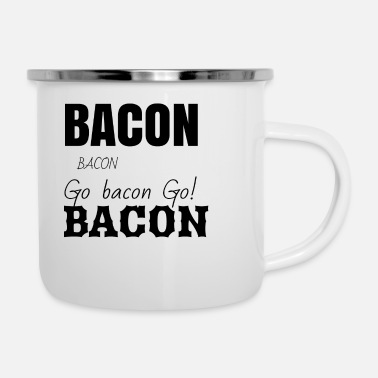 Bacon Bacon bacon and bacon - Enamel Mug