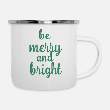 Marry Be marry and bright - Camper Mug