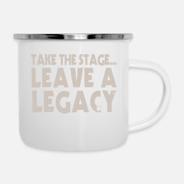 Stage Take The Stage - Enamel Mug