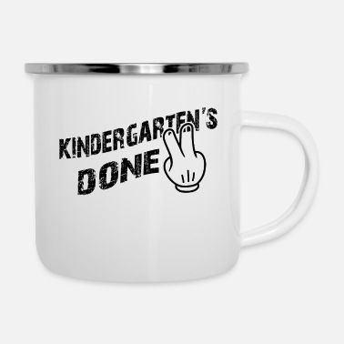 Over Done Kindergarten's done - Enamel Mug