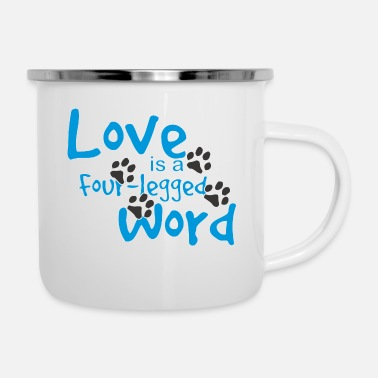 Four-legged Love Is a Four-Legged Word - Enamel Mug