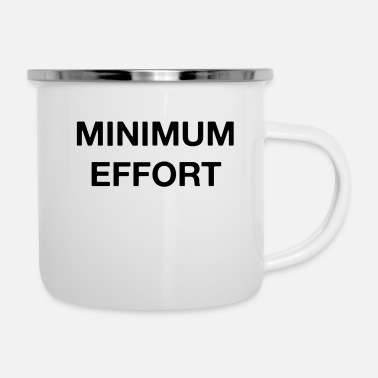 Minimum Minimum Effort - Enamel Mug