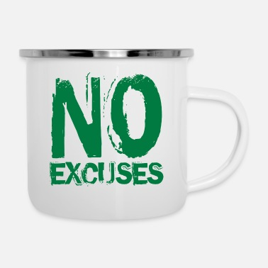 No Excuses No Excuses - Enamel Mug