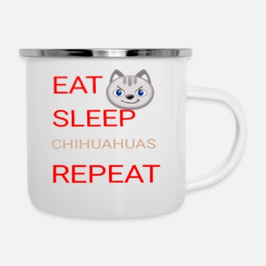 Civava EAT SLEEP CHIHUAHUAS REPEAT Tshirt - Enamel Mug
