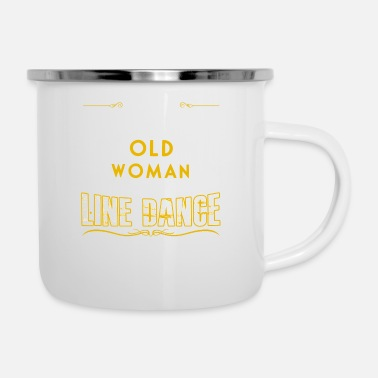 Line Dancing Old Woman Who Can Line Dance Shirt - Enamel Mug