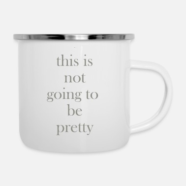 Pretty Not Pretty - Enamel Mug