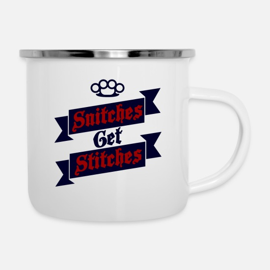 Famous Mugs & Drinkware - Snitches Get Stitches Metal Knuckles Famous Saying - Enamel Mug white