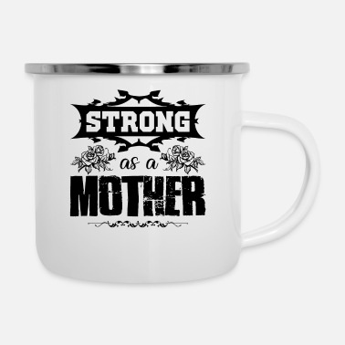 Mother Mother Day Strong As A Mother Mug - Enamel Mug
