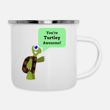 Awesome You're Turtley Awesome! - Enamel Mug