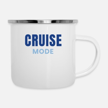 Cruise Cruise Mode Cruising Design Family Cruises - Enamel Mug