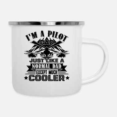Pilot Pilot Dad Is Cooler - Enamel Mug