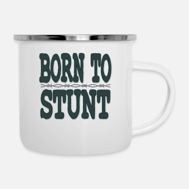 Stunt Feel the stunt running through your blood? Grab - Camper Mug