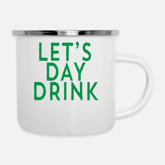e95ec563e Funny Let's Day Drink St Patrick's Day Drinking Enamel Mug | Spreadshirt