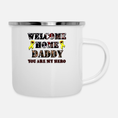 Welcome Home Daddy T Shirt Father s Day Gift Shirt - Enamel Mug