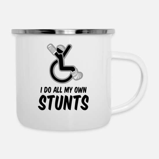 Bad Mugs & Drinkware - Broken Leg Cast Wheelchair - I Do My Own Stunts - Enamel Mug white