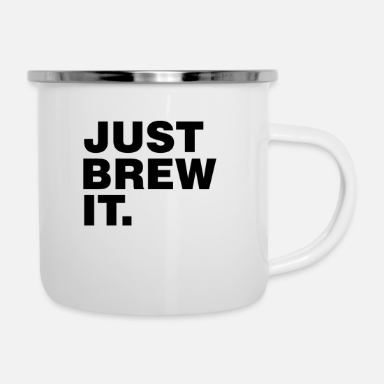 Homebrew Mugs & Drinkware - Just Brew it gift tee Shirt - Enamel Mug white