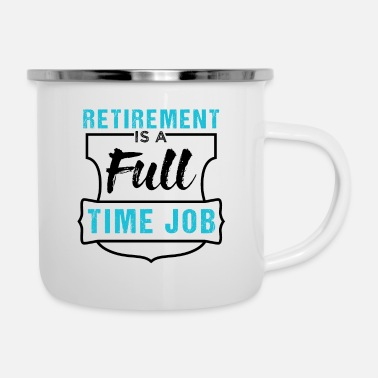 Moon Retirement Is A Full Time Job - Enamel Mug