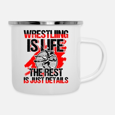 Rest Wrestling Is Life Funny Wrestler Gift - Enamel Mug
