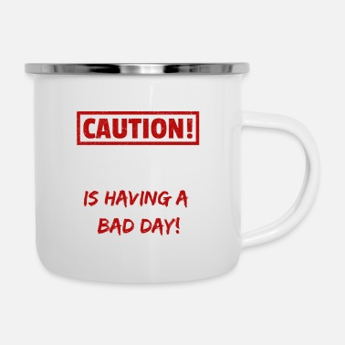 Funny Caution Chase is having a bad day Funny gift idea - Enamel Mug
