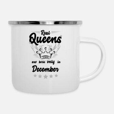 Born Again real Queens are born only in december - Enamel Mug