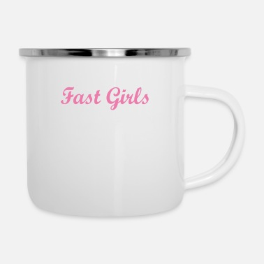 Little We're The Fast Girls Your Mother Warned You About - Enamel Mug