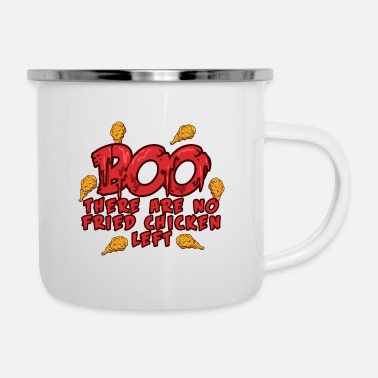 Fun BOO - There are no Fried Chickens Left - Halloween - Enamel Mug