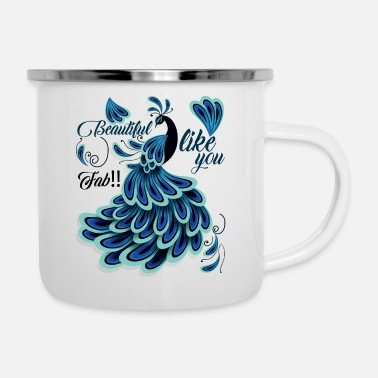 Beautiful Beautiful Peacock like you - Enamel Mug
