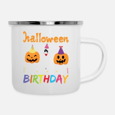 Pumpkin Happy Halloween And Yes It's My Birthday - Enamel Mug