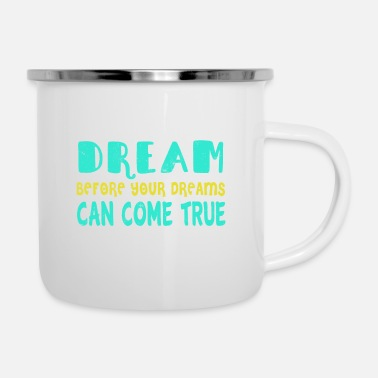 Heart You have to dream before your dreams can come true - Enamel Mug