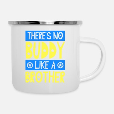 Siblings There's No Buddy Like A Brother - Enamel Mug