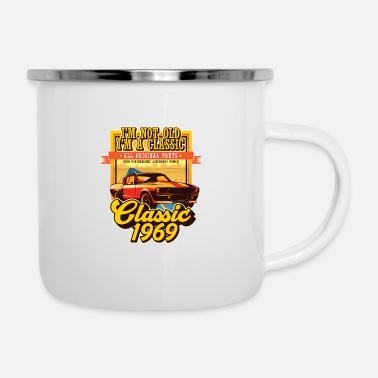 50th Birthday Classic 1969 I'm not old I'm a classic, all - Enamel Mug